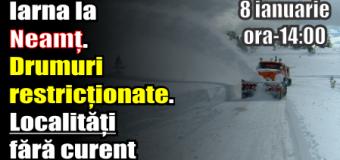 UPDATE ora 14:00 – Iarna la Neamț. Drumuri restricționate. Localități fără curent – 8 ianuarie