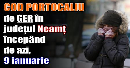 COD PORTOCALIU de GER în județul Neamț începând de azi, 9 ianuarie