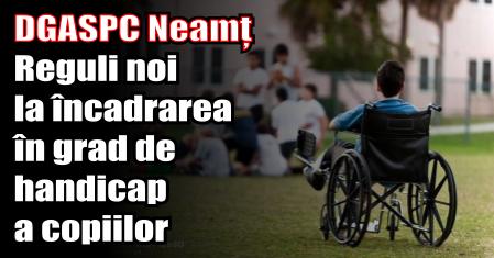 DGASPC Neamț – Reguli noi la încadrarea în grad de handicap a copiilor