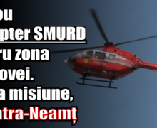 Un nou elicopter SMURD pentru zona Moldovei. Prima misiune, la Piatra-Neamț