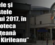 """Ziarele şi revistele anului 2017, în Biblioteca Judeţeană """"G. T. Kirileanu"""""""