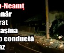 Tîrgu-Neamţ: Un tănâr a intrat cu maşina într-o conductă de gaz